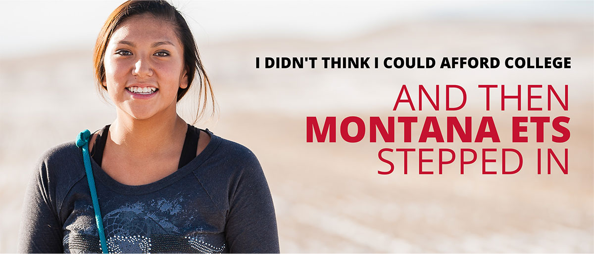 College bound student with testimonial: I didn't think I could afford college and then Montana ETS stepped in