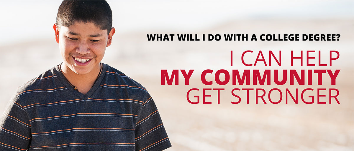 College bound student with testimonial: What will I do with a college degree? I can help my community grow stronger